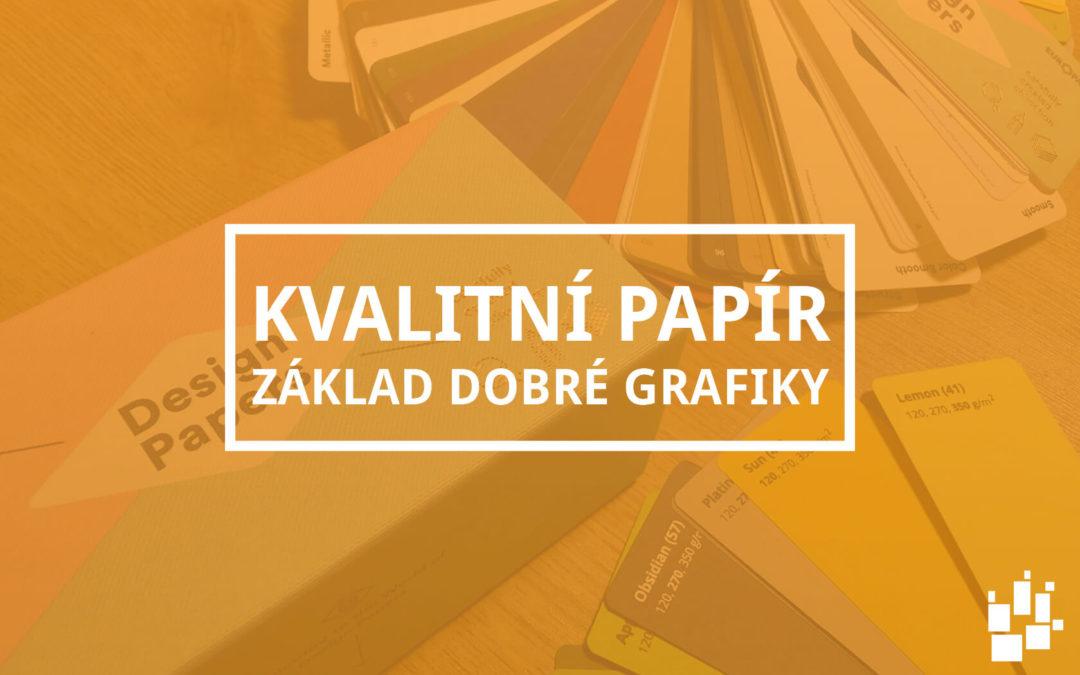 Kvalitní papír, základ dobré grafiky